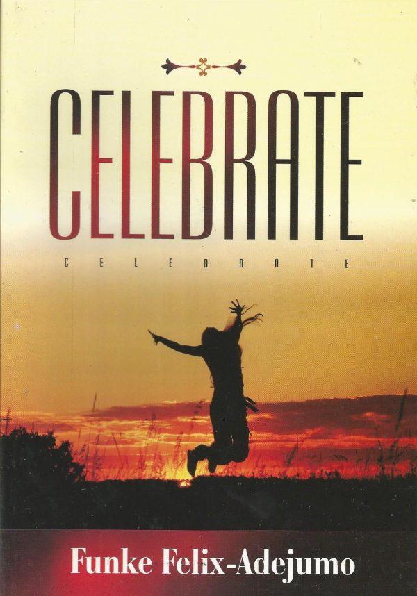 Celebrate by Rev Funke felix Adejumo