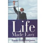 Life Made Easy by Funke Felix Adejumo