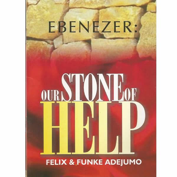 Our Stone of Help by Bishop Felix and Funke Felix-Adejumo