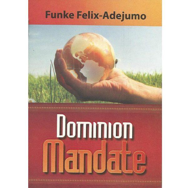 Dominion Mandate by Funke Felix Adejumo