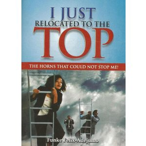 I just relocated to the Top by Funke Felix Adejumo
