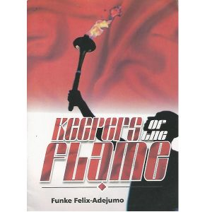 Keepers of The Flame by Funke Felix Adejumo