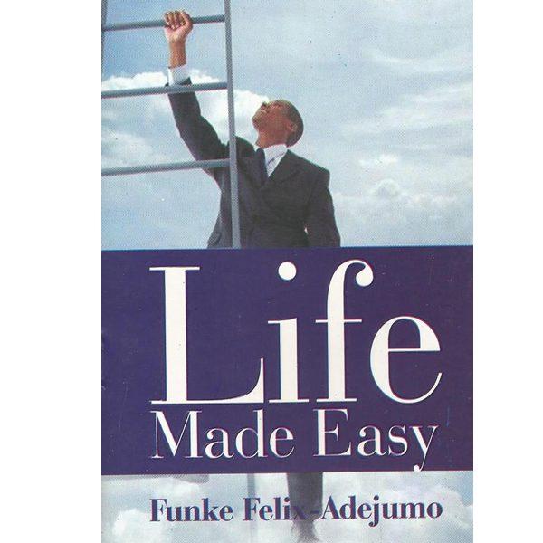 Life Made Easy by Funke Felix Adejumo