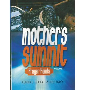 Mother Summit Prayers Vol 3 by Funke Felix Adejumo