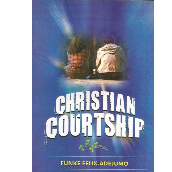 christian courtship (Front) by Funke Felix Adejumo